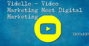 Vidello Review – Video Marketing Meets Digital Marketing
